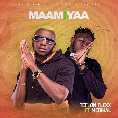 Teflon Flexx – Maami'Yaa (feat. Medikal) (Prod. By Atown TSB)
