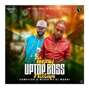DJ Manni - Teejay Uptop Boss Mixtape 2020
