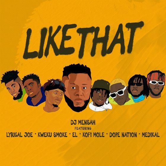 DJ Mensah – Like That (feat. Kweku Smoke, Lyrical Joe, DopeNation, Kofi Mole, Medikal & E.L)