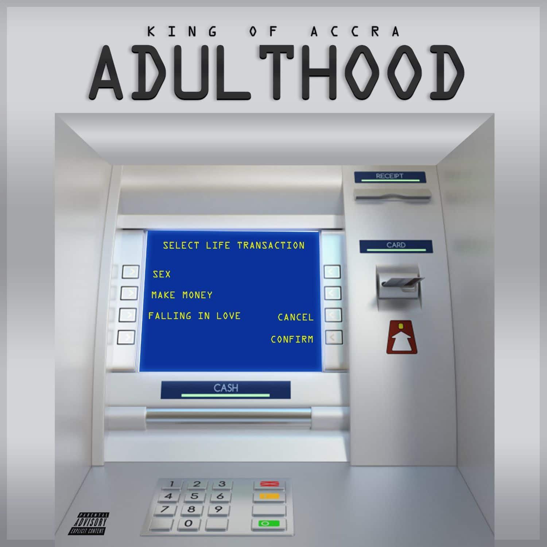 King of Accra – Adulthood (ALBUM)