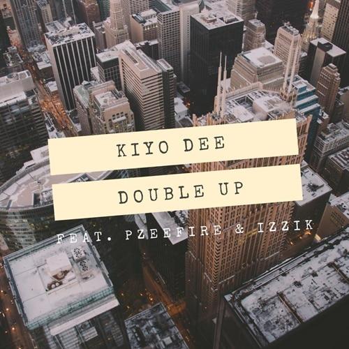 Kiyo Dee – Double Up (feat. Pzeefire & Izzik)