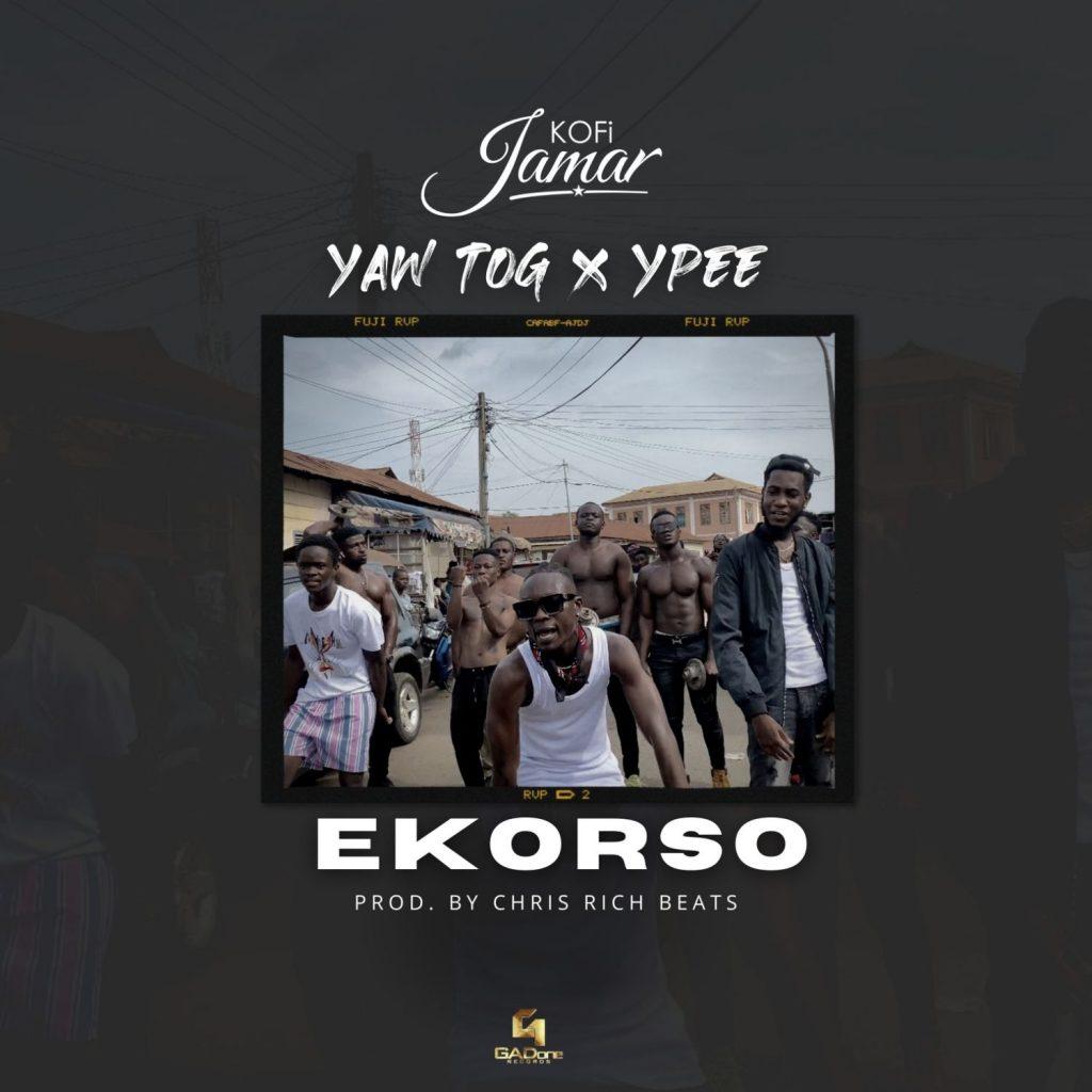 Kofi Jamar - Ekorso (feat. Yaw TOG & Ypee)
