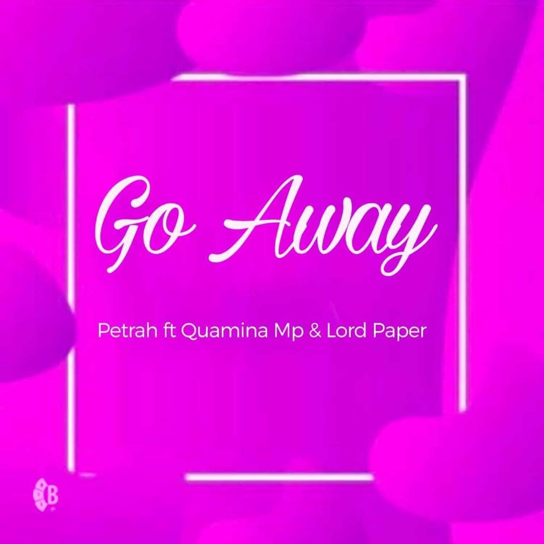Petrah, Quamina Mp & Lord paper – Go Away