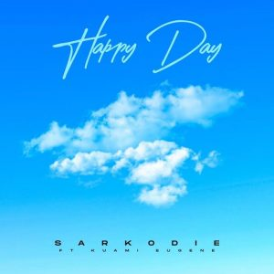 Sarkodie – Happy Day (feat. Kuami Eugene) (Prod. By M.O.G Beatz)