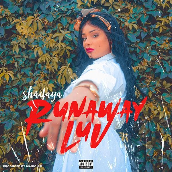 Shadaya – Runaway Luv (Prod. By Magician)