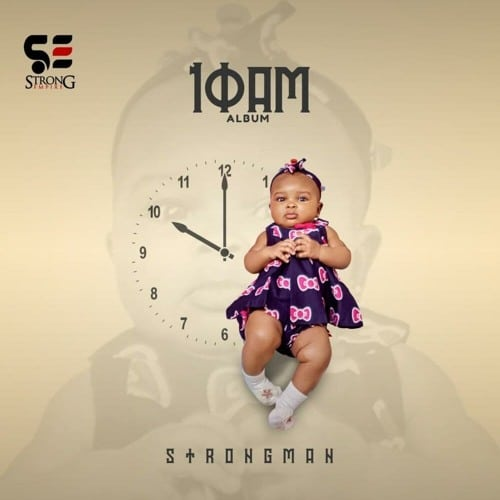 Strongman – 10 AM (ALBUM)