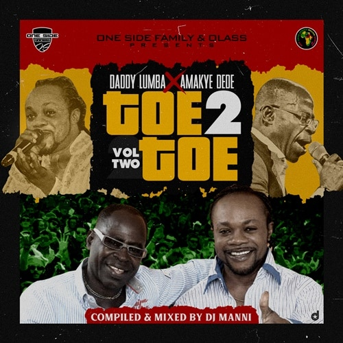 DJ Manni – Toe 2 Toe Vol.2 (Daddy Lumba X Amakye Dede) (2020 Mixtape)