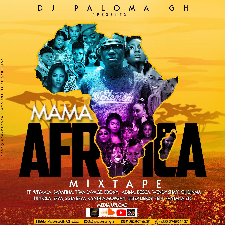 DJ Paloma GH – Mama Africa Mixtape