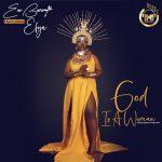 Eno Barony - God Is A Woman (feat. Efya) (Prod. By Hyperlyrix)