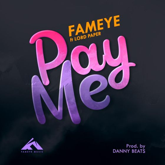 Fameye – Pay Me (feat. Lord Paper) (Prod. By Danny Beatz)