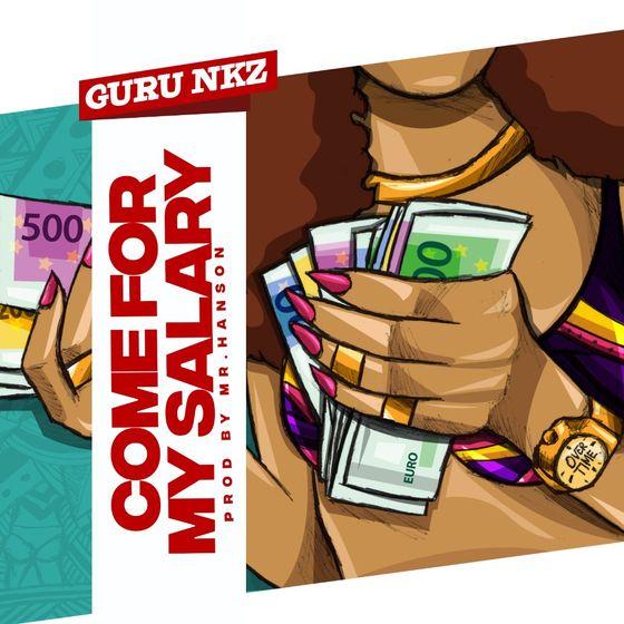 Guru NKZ – Come For My Salary (feat. Dadie Opanka)