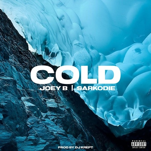 Joey B – Cold (feat. Sarkodie)
