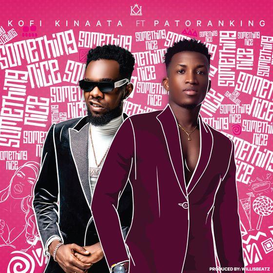 Kofi Kinaata – Something Nice (feat. Patoranking) (Prod. By WillisBeatz)