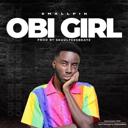 Smallpin – Obi Girl (Prod. By Feesbeatz)
