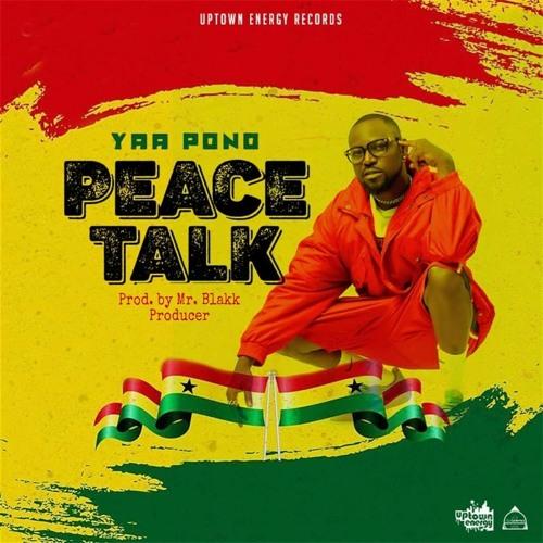 Yaa Pono – Peace Talk (Prod. By Mr. Blakk)