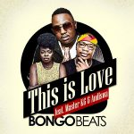 Bongo Beats - This Is Love (feat. Master KG and Andiswa)