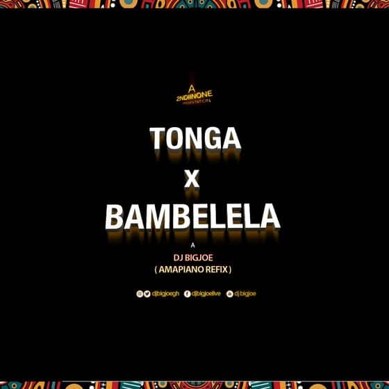 DJ BIGJOE – Tonga X Bambelela