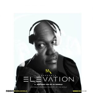 DJ Mingle - Elevation (2021 DJ Mingle Birthday Mix)