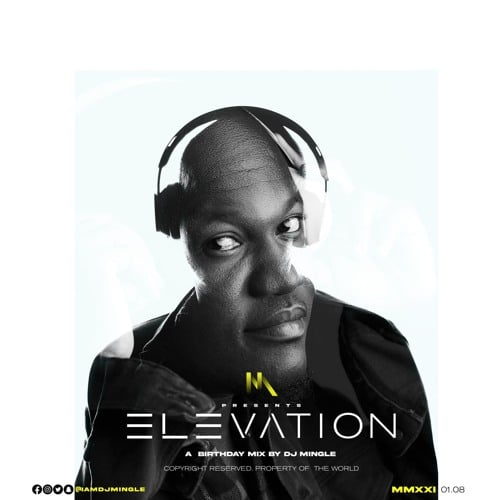 DJ Mingle – Elevation (2021 DJ Mingle Birthday Mix)