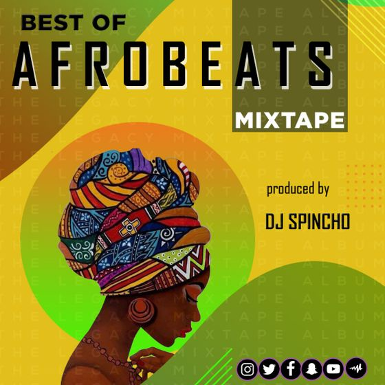 DJ Spincho – Best Of Afro Beats Mixtape (2021 Mixtape)