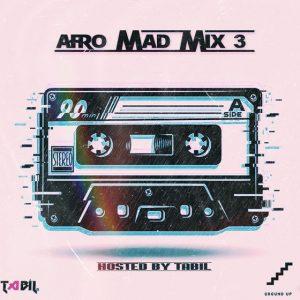 DJ Tabil - Afro Mad Mix 3