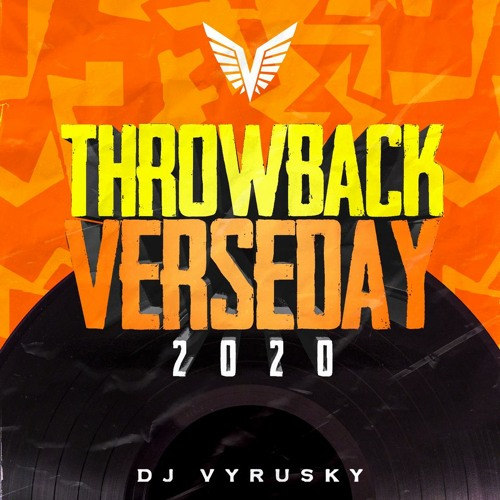 DJ Vyrusky – Throwback Verseday 2020 (2021 Mixtape)