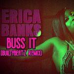 GuiltyBeatz - Erica Banks Buss It [GuiltyBeatz REMIX]