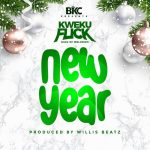 Kweku Flick - New Year (Prod. By WillisBeatz)