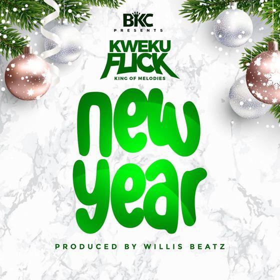 Kweku Flick – New Year (Prod. By WillisBeatz)