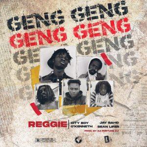 Reggie - Geng Geng (feat. City Boy, Jay Bahd, O'Kenneth & Sean Lifer)