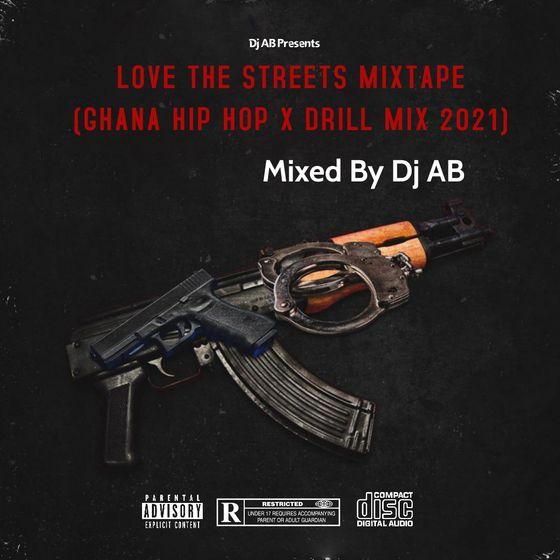 DJ AB - Love The Streets Mixtape (Ghana Hip Hop X Drill Mix 2021)