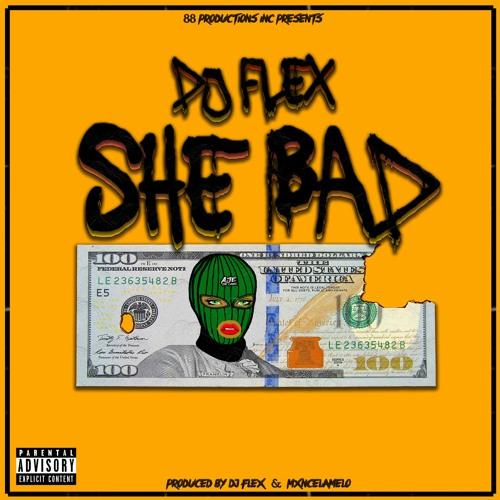 DJ Flex – She Bad