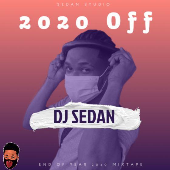 DJ Sedan – 2020 Off (End Of Year Mixtape)
