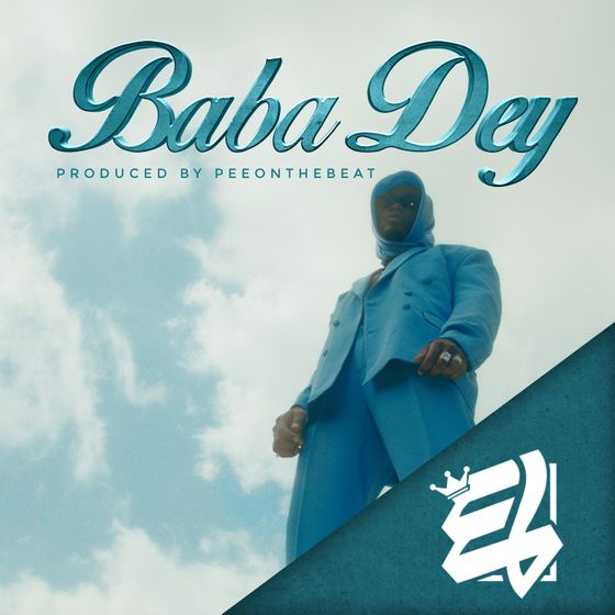 E.L – Baba Dey (Prod. By PeeOnTheBeat)