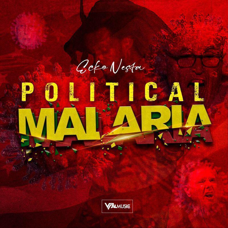 Ecko Nesta – Political Malaria