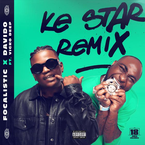 Focalistic & Davido – Ke Star Remix