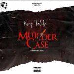 King Paluta - Murder Case (Yaa Pono Diss)