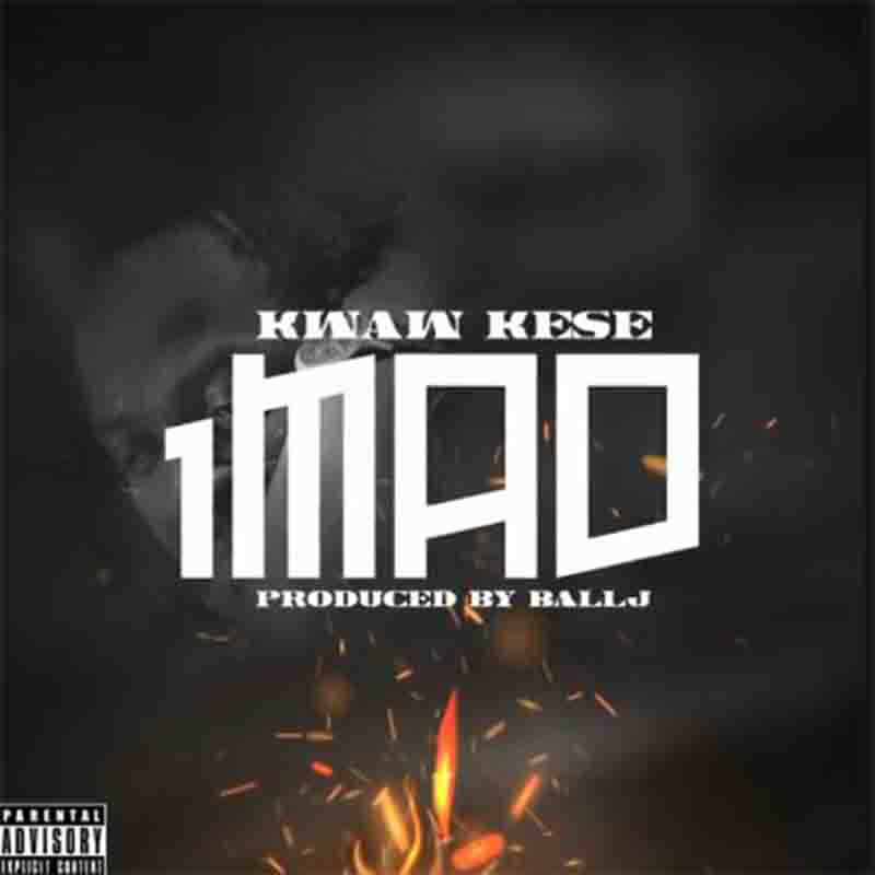 Kwaw Kese – 1MAD (feat. Ball J)