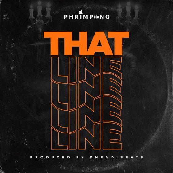 Phrimpong – That Line (Yaa Pono Diss) (Prod. By Khendi)