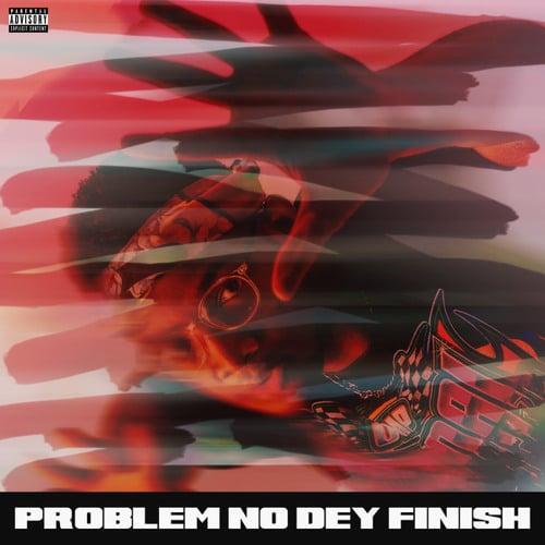 BRYAN THE MENSAH – Problem No Dey Finish