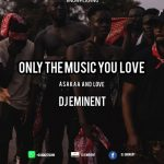 DJ Eminent - Asakaa And Love Mixtape