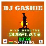 DJ Gashie - 5 Mins Dub Mix (Yaad Settingz)