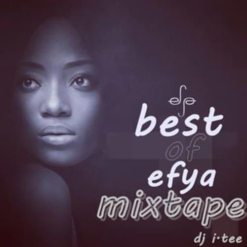 DJ I.Tee – Best Of Efya Mixtape (2021 Mixtape)