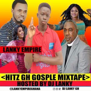 DJ Lanky Empire - Hitz GH Gospel Mixtape
