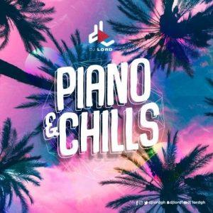 DJ Lord - Piano & Chills (Amapiano Mix)
