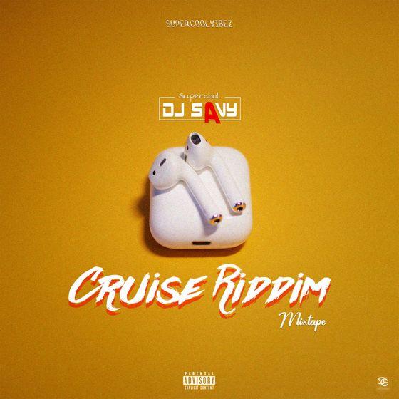 DJ Savy – Cruise Riddim Mixtape