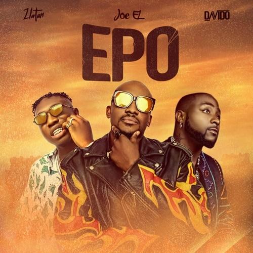 Joe EL, Davido & Zlatan – Epo (Prod. By Soshine)