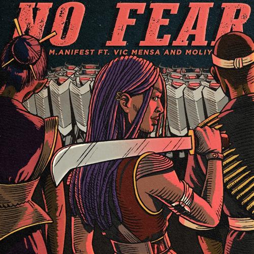 M.anifest - No Fear (feat. Vic Mensa & Moliy)