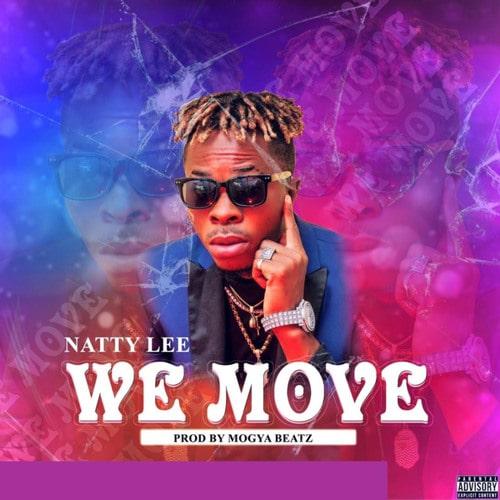 Natty Lee – We Move (Prod. By Mogya Beatz)