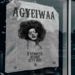 O'Kenneth, Reggie & City Boy - Agyeiwaa